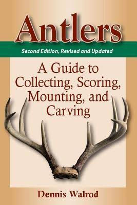 Antlers, Second Edition, by Dennis Walrod